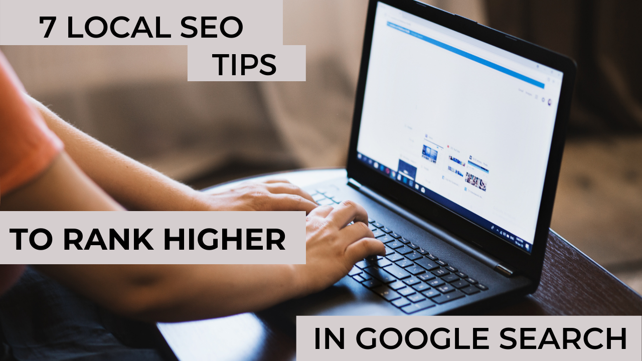 7 best Local SEO tips local businesses must implement to rank higher in Google search